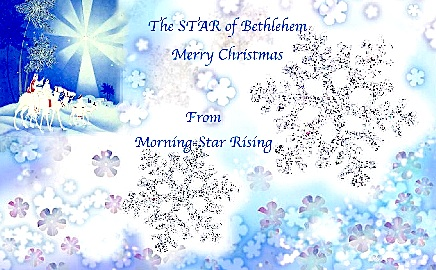 The STAR of Bethlehem, Merry Christmas From Morning-Star Rising