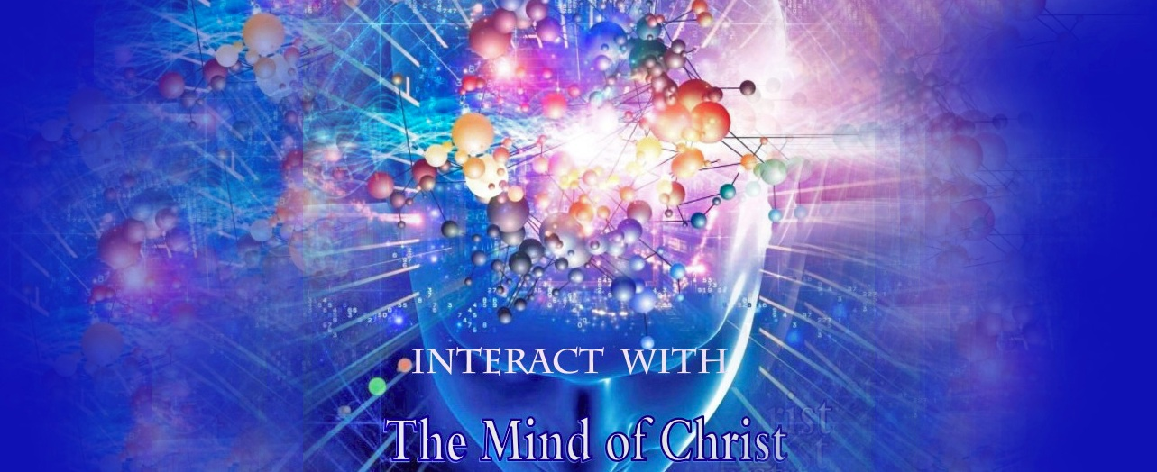 Interact with the mind of Christ