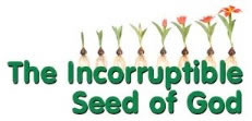 The Incorruptible Seed of God