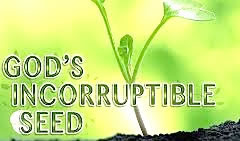 God's Incorruptible Seed