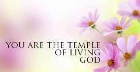 You are the temple of living God
